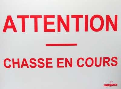 """Panneau """"Attention chasse en cours"""""""